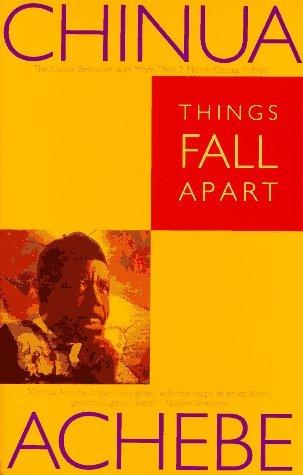 Things Fall Apart- Chinua Achebe