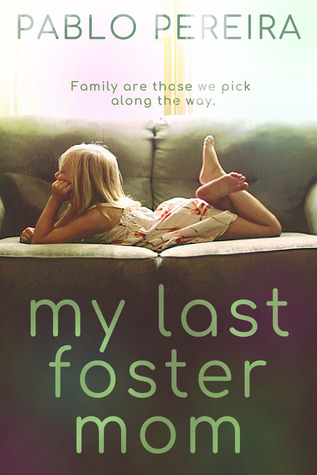My Last Foster Mom- Pablo Pereira